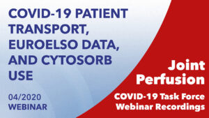 Joint Perfusion COVID-19 Task Force: COVID-19 Patient Transport and Cytosorb Use